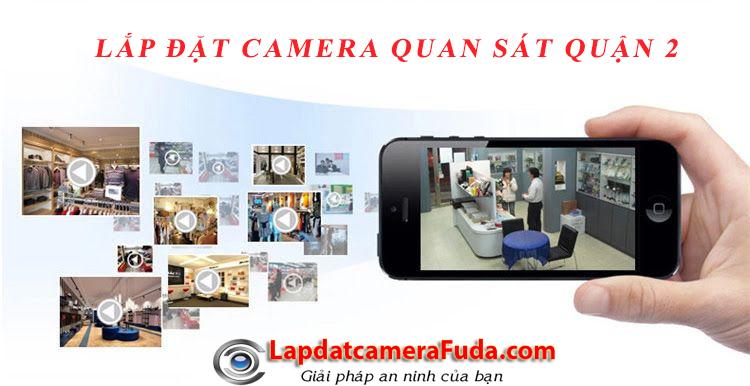 Lắp đặt camera quận 2 | Dịch vụ lắp đặt giá rẻ, khảo sát tư vấn miễn phí